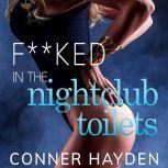 F**ked in the Night Club Toilets Lesbian First Time Sex, Conner Hayden