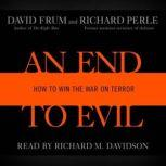 An End to Evil How to Win the War on Terror, David Frum
