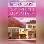 Just Over the Mountain, Robyn Carr