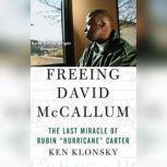 Freeing David McCallum The Last Miracle of Rubin Hurricane Carter, Ken Klonsky