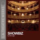 Showbiz, John Logan
