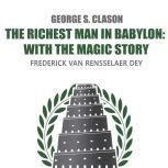 The Richest Man in Babylon: with The Magic Story, George Clason