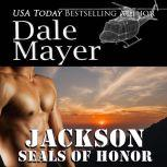 SEALs of Honor: Jackson Book 19: SEALs of Honor, Dale Mayer