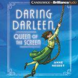 Daring Darleen, Queen of the Screen, Anne Nesbet
