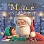 Miracle on 34th Street A Storybook Edition of the Christmas Classic, Valentine Davies