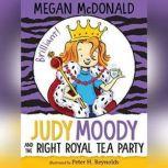 Judy Moody and the Right Royal Tea Party, Megan McDonald