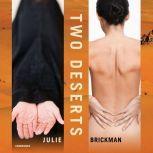 Two Deserts Stories, Julie Brickman