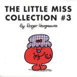 The Little Miss Collection #3 Little Miss Magic; Little Miss Lucky; Little Miss Contrary; Little Miss Trouble and the Mermaid; Little Miss Fickle; and 4 more, Roger Hargreaves
