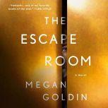 The Escape Room A Novel, Megan Goldin