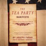 The Tea Party Manifesto A Vision for an American Rebirth, Joseph Farah
