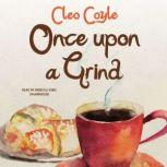 Once upon a Grind, Cleo Coyle