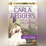 Wisconsin Wedding, Carla Neggers