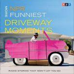 NPR More Funniest Driveway Moments Radio Stories that Won't Let You Go, NPR