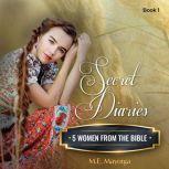 Secret Diaries 5 Women from the Bible, M.E. Mayorga