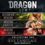 Dragon Point Collection One: Books 1 - 3, Eve Langlais