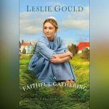 A Faithful Gathering, Leslie Gould