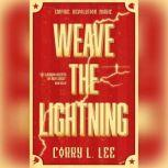 Weave the Lightning, Corry L. Lee