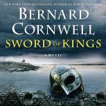 Sword of Kings A Novel, Bernard Cornwell