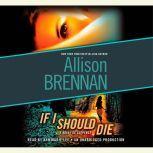 If I Should Die A Novel of Suspense, Allison Brennan