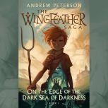 On the Edge of the Dark Sea of Darkness, Andrew Peterson