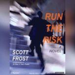 Run the Risk, Scott Frost