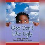 God Don't Like Ugly, Mary B. Monroe