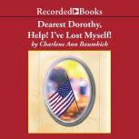 Dearest Dorothy, Help! I've Lost Myself!, Charlene Baumbich