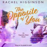 The Opposite of You, Rachel Higginson