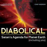 Diabolical Satan's Agenda for Planet Earth (including you), Chip Ingram
