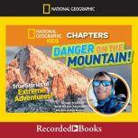 Danger on the Mountain! True Stories of Extreme Adventures, Gregg Treinish