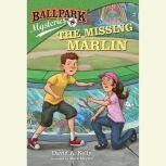 Ballpark Mysteries #8: The Missing Marlin, David A. Kelly