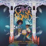 Ghost Squad, Claribel A. Ortega