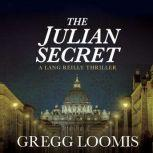The Julian Secret, Gregg Loomis
