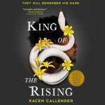 King of the Rising, Kacen Callender