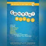 Content Rules How to Create Killer Blogs, Podcasts, Videos, Ebooks, Webinars (and More) That Engage Customers and Ignite Your Business (New Rules Social Media Series), Ann Hadley