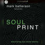 Soulprint Discovering your Divine Destiny, Mark Batterson