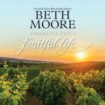 Promises For a Fruitful Life, Beth Moore