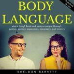 Body language: who is lying? Read and analyze people through gesture, posture, expressions, movements and mimicry, Sheldon Barrett
