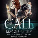 The Call, Maggie M. Lily