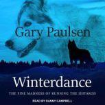 Winterdance The Fine Madness of Running the Iditarod, Gary Paulsen