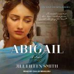 Abigail A Novel, Jill Eileen Smith