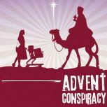 Advent Conspiracy Can Christmas Still Change the World?, Rick McKinley