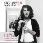 Wild Tales A Rock & Roll Life, Graham Nash