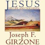 Jesus His Life and Teachings, Joseph F. Girzone