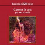 Carmen la Coja , Ana Castillo