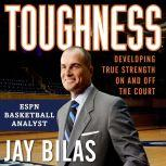 Toughness Developing True Strength On and Off the Court, Jay Bilas