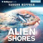 Alien Shores, Vaughn Heppner