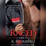 Raced, K. Bromberg