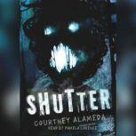 Shutter, Courtney Alameda