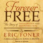 Forever Free The Story of Emancipation and Reconstruction, Eric Foner